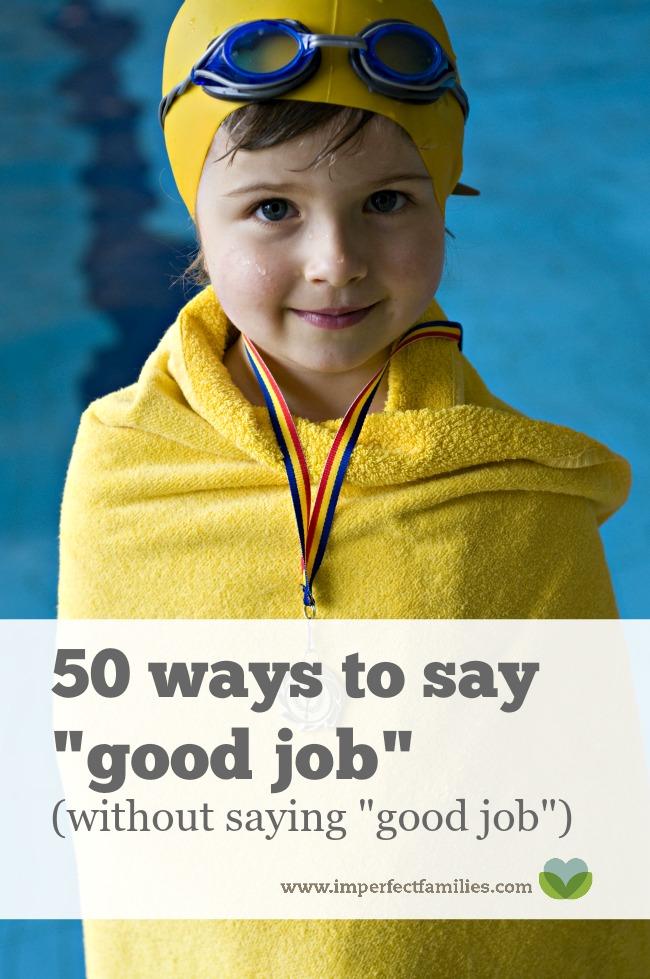 """Apprenez à encourager vos enfants sans dire un """"bon travail"""" générique. Voici 50 façons de dire """"bon travail"""" sans dire """"bon travail"""" (plus une impression gratuite !)""""good job."""" Here are 50 ways to say """"good job"""" without saying """"good job"""" (plus a free printable!)"""