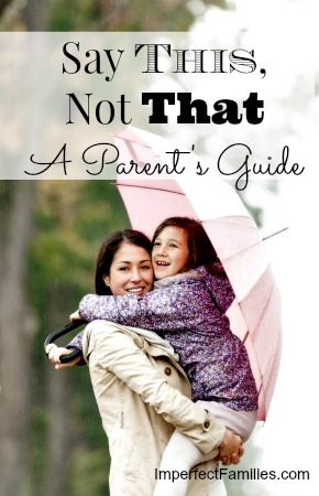 Say This, Not That: A Parent's Guide. dreary-flesh.flywheelsites.com