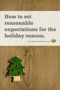 Christmas is a time of unmet expectations, of stress and feeling overwhelmed. It doesn't have to be that way this year! Use these tips to set reasonable expectations and enjoy the season!