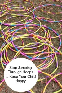 Stop Jumping Through Hoops to Keep Your Child Happy