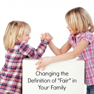 """Changing the Definition of """"Fair"""" in Your Family"""