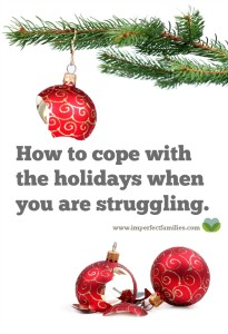 While the whole world is ringing bells and singing, you are struggling. Here's how to cope when the holidays are not merry and bright.