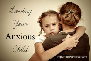Tips for loving your anxious child. dreary-flesh.flywheelsites.com