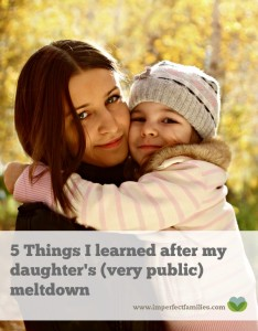 5 Things I Learned After My Daughter's (Very Public) Meltdown