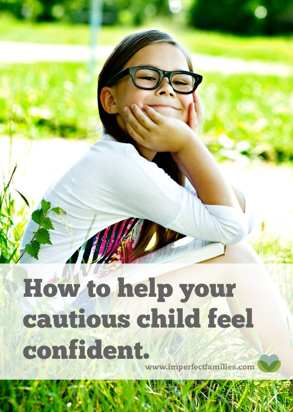 Is your child overly-cautious, worried or afraid to try new things? Here are 5 tips to help your child feel confident!