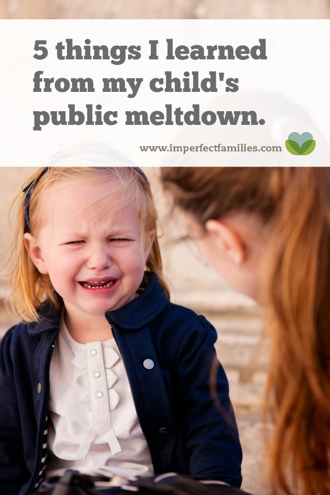 Lessons learned after my daughter's very public meltdown.