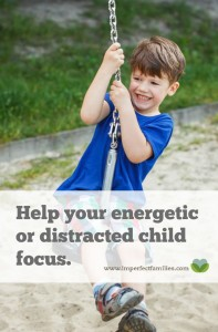Tired of repeating yourself? Help your energetic or distracted child learn to focus using these 9 tips!