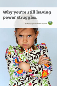 Why you're still having power struggles with your kids (and how to stop)