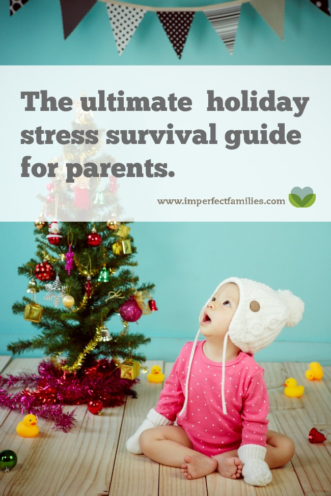 The Ultimate Holiday Stress Survival Guide for Parents