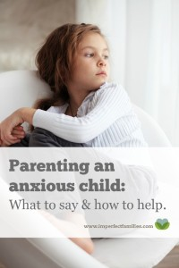 How to help your anxious child: a guide for parents