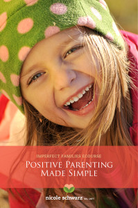 Positive Parenting Made Simple ecourse ImperfectFamilies.com