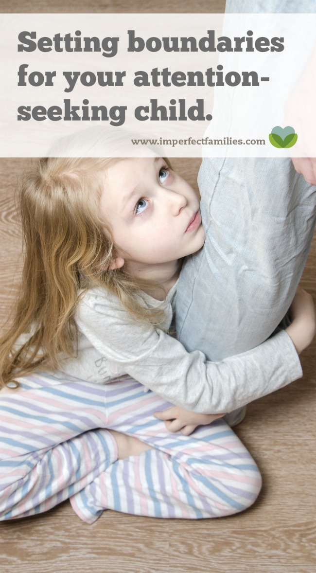You've spent all day together, and your child is still begging for your attention. Here are some suggestions for setting boundaries with your attention-seeking child.