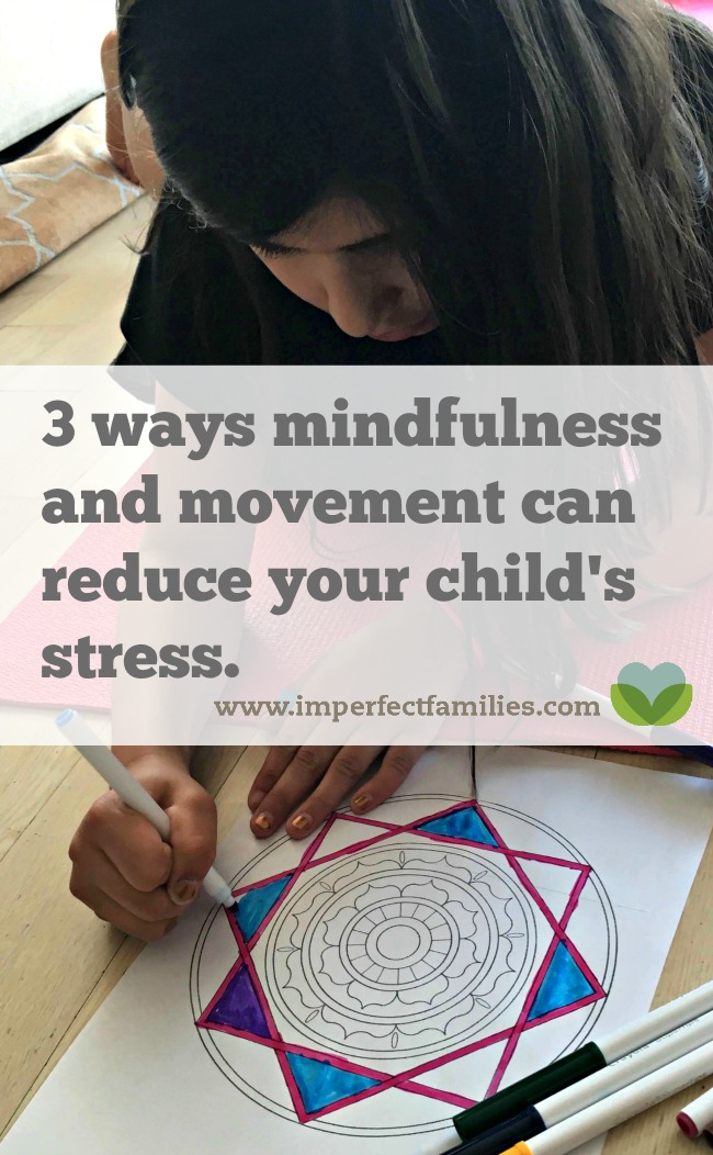 3 ways to use movement and mindfulness to reduce your child's stress.