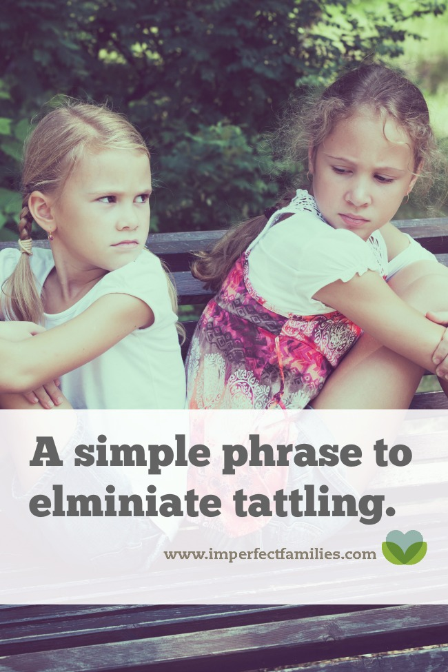 One simple phrase may eliminate tattling in your house.