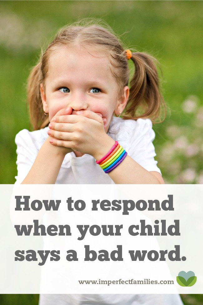 Learn why kids use bad words,, and how your response can help them break the habit!