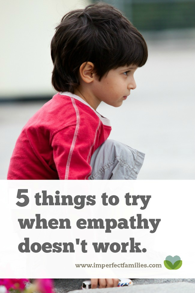 It's frustrating when empathy doesn't seem to help your child calm down. Try these 5 tips instead!