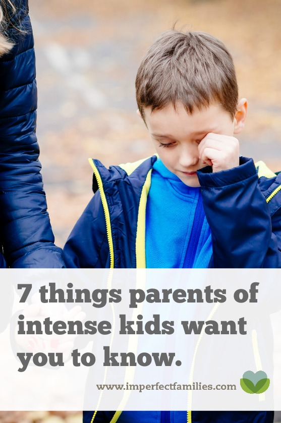 Parenting an anxious, aggressive, intense or sensitive child can be exhausting. Here are a few things these parents want you to know.