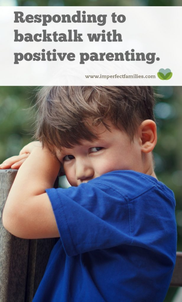 Positive parenting tips for responding to your child's backtalk