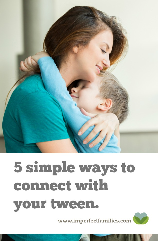 Keep the relationship with your tween strong using these 5 simple ways to connect.