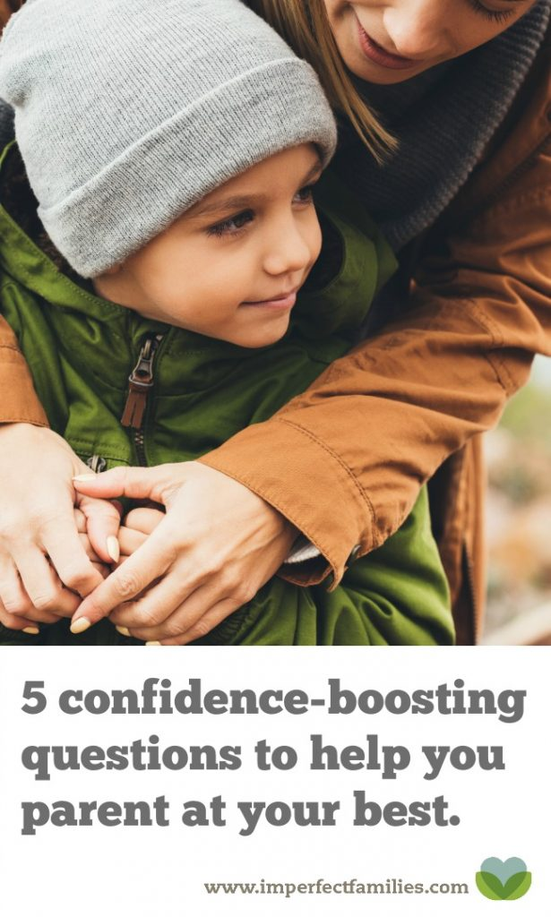 5 confidence-boosting questions to help you parent at your best (when things are at their worst)