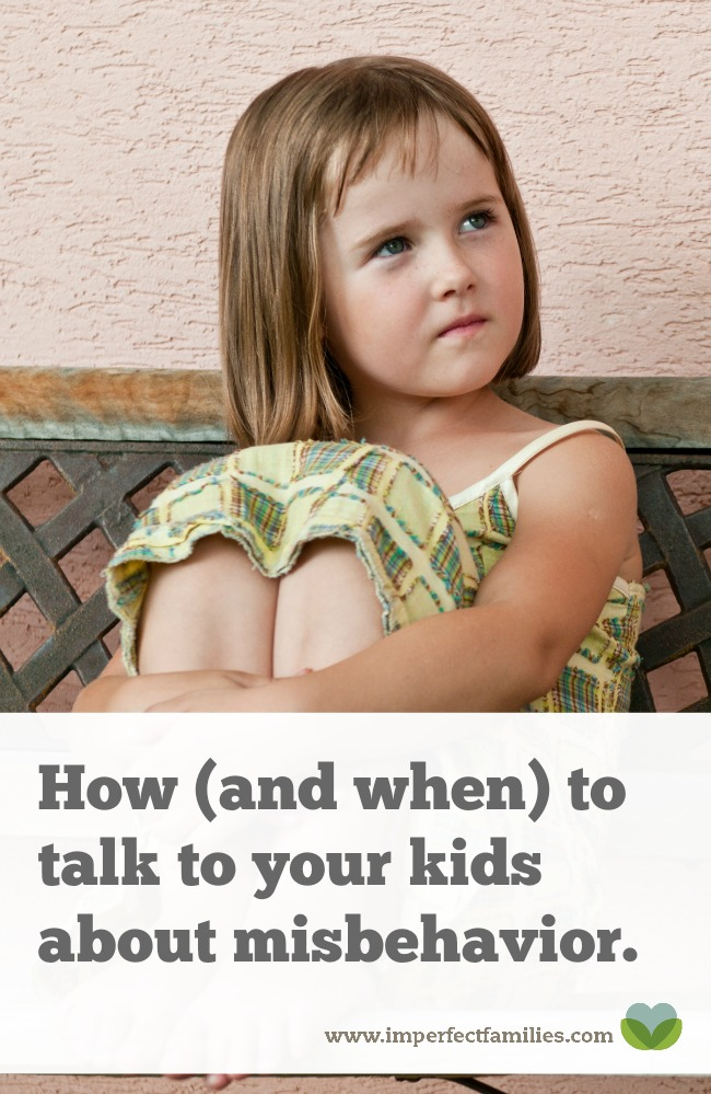 OK, we're calm. How do I talk to my kids about their misbehavior? Here are some tips!