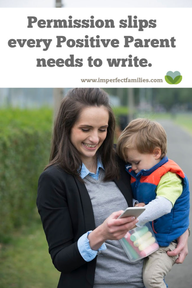 Parents need permission slips too! Here are 11 phrases every positive parent needs to know.